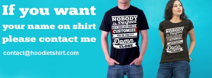Nobody perfect Your name custome shirt Banner