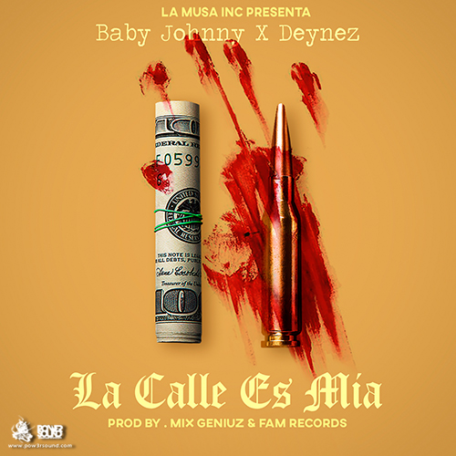 https://www.pow3rsound.com/2018/04/baby-johnny-ft-deynez-la-calle-es-mia.html
