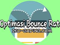 10 Cara Ampuh Mengurangi Bounce Rate Blog