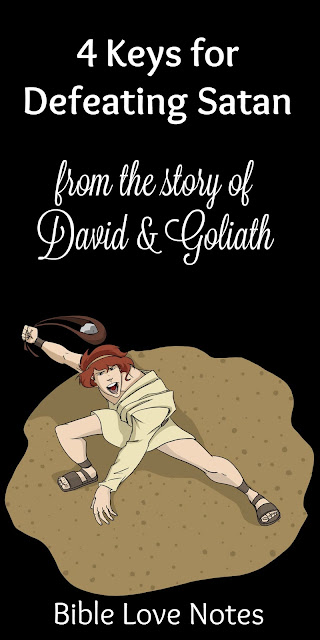 David's defeat of Goliath offers 4 keys for defeating Satan in our lives. #BibleLoveNotes #Bible