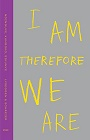 https://www.amazon.com/I-Am-Therefore-We-Are-ebook/dp/B077MMZYRP