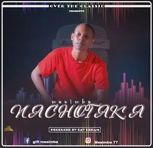 Download Audio | Masimba ft Lau wa John - Nachotaka