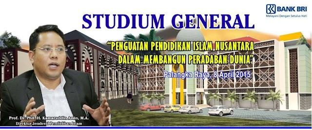 "Stadium General ""Penguatan Pendidikan Islam Nusantara Dalam Membangun Peradaan Dunia""  Tahun 2015"