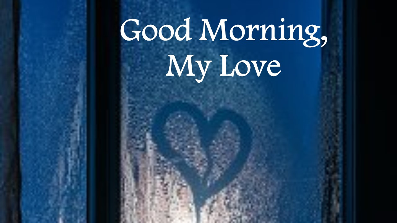 Good Morning My Love: The Whimsical World Of T.L. Gray: Good Morning, My Love