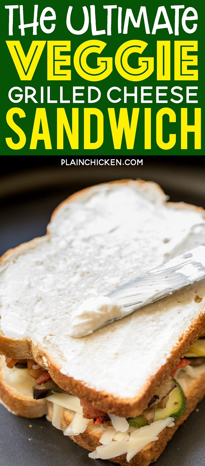 The Ultimate Veggie Grilled Cheese Sandwich - Plain Chicken