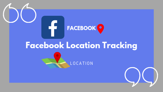Facebook Location Tracking