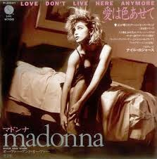 Madonna Love Don't Live Here Anymore Lyrics