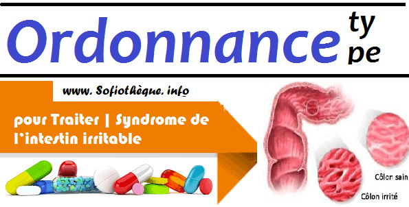 Ordonnance Type pour Traiter | Syndrome de l'intestin irritable