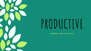 PRODUCTIVE WORKSHOP AND COACHING