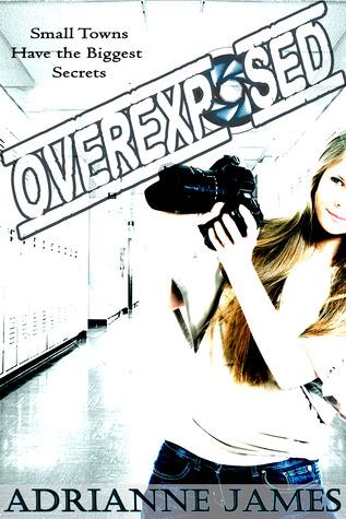 Book Blast: Overexposed by Adrianne James *Excerpt & Giveaway*