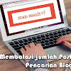 Cara Membatasi jumlah Post di Halaman Pencarian Blogger