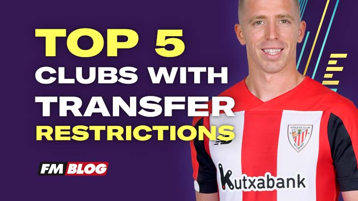 Clubs With Transfer Restrictions in Football Manager