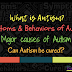 All About Autism | Symptoms, Causes & Cure