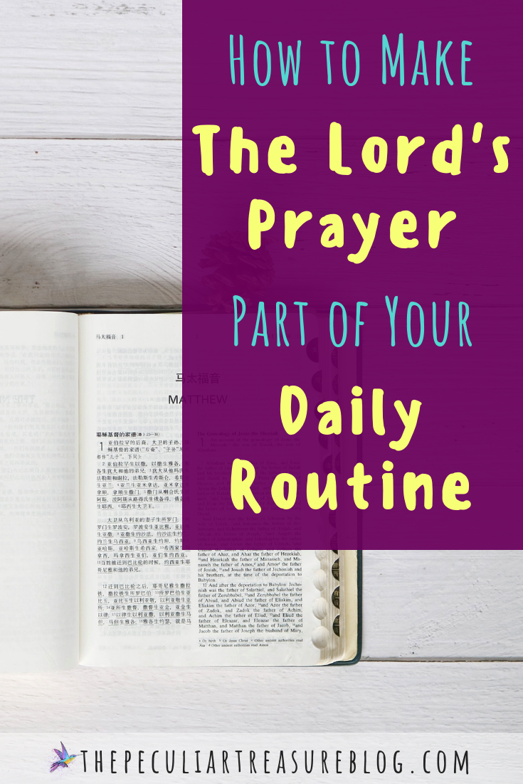 The Peculiar Treasure: How to Make The Lord's Prayer Part of