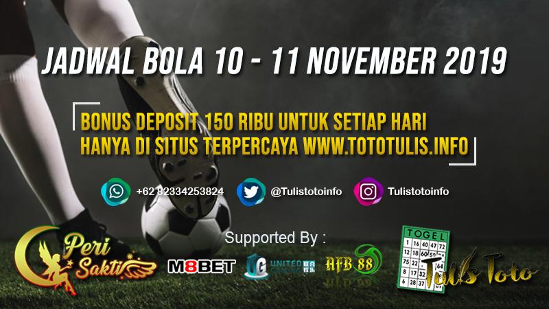 JADWAL BOLA TANGGAL 10 – 11 NOVEMBER 2019