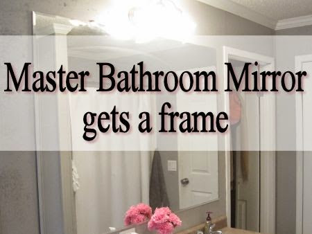 Master Bathroom Mirror gets a frame