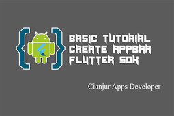 Belajar Cara Membuat AppBar Menggunakan Flutter