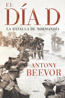 El Día D La Batalla de Normandía- Antony Beevor
