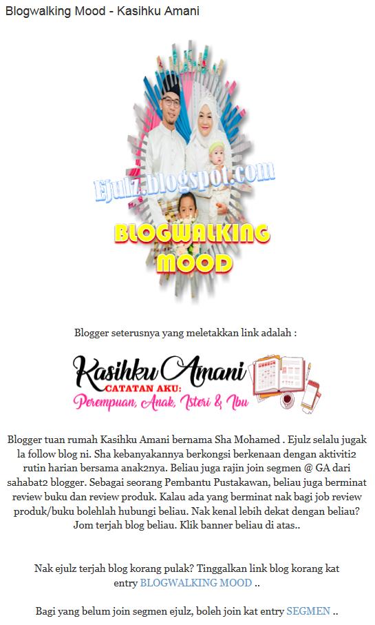 https://ejulz.blogspot.com/2018/07/blogwalking-mood-kasihku-amani.html