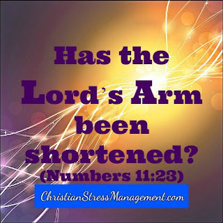 Has the Lord's arm been shortened? (Numbers 11:23)