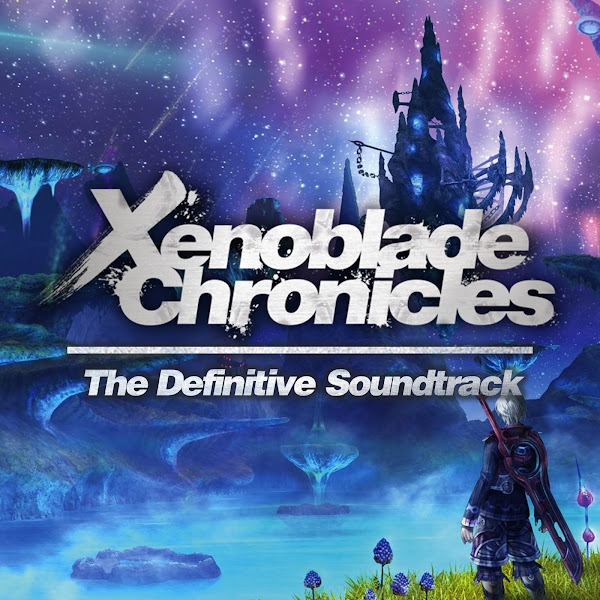 Xenoblade Chronicles: The Definitive Soundtrack [Gamerip / FLAC