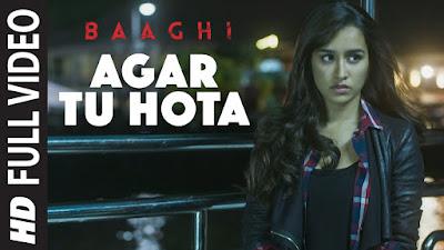 Agar Tu Hota BAAGHI Tiger Shroff New Bollywood Songs 2016 Shraddha Kapoor Ankit Tiwari