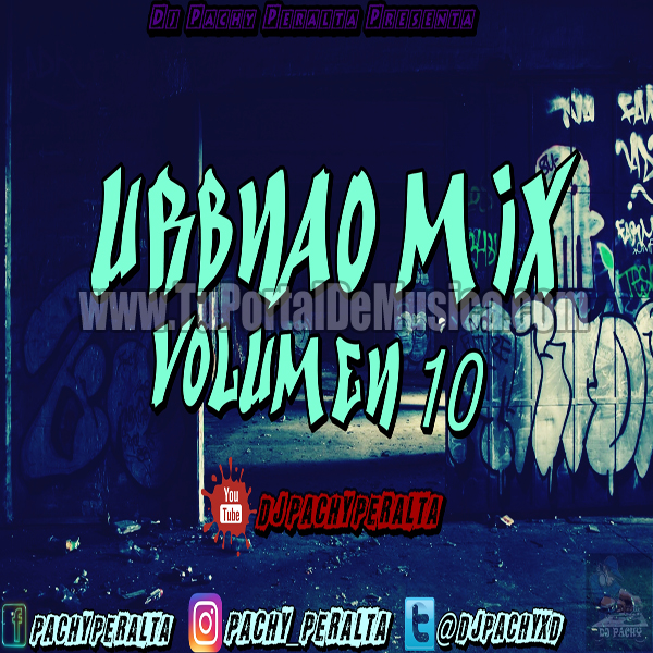 Dj PachY Urbano Mix Vol. 10 (2017)