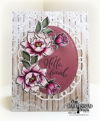Our Daily Bread Designs Stamp/Die Duos: Hello Friend, Paper Collection:  Romantic Roses, Custom Dies: Layered Lacey Ovals, Oval Stitched Rows