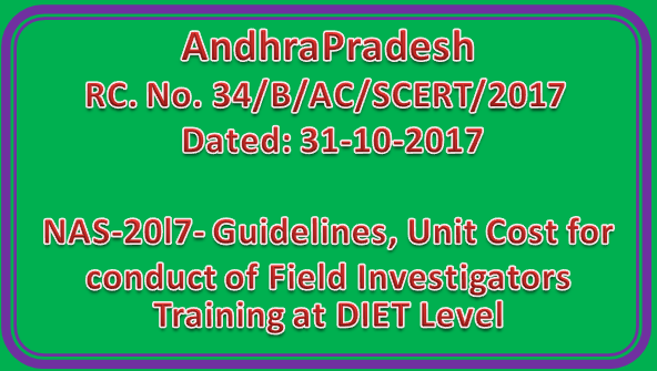 RC No 34 | NAS-20l7- Guidelines, Unit Cost for conduct of Field Investigators Training at DIET Level