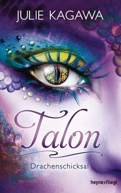 Bücherblog. Rezension. Buchcover. Talon - Drachenschicksal (Band 5) von Julie Kagawa. Fantasy, Jugendbuch. Heyne fliegt.
