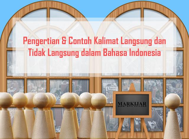 Pengertian & Contoh Kalimat Langsung dan Tidak Langsung dalam Bahasa Indonesia