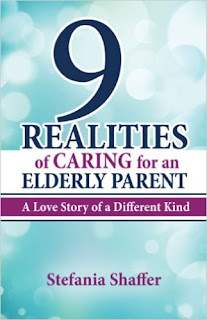 9 Realities of Caring for an Elderly Parent - a parenting and relationship by Stefania Shaffer