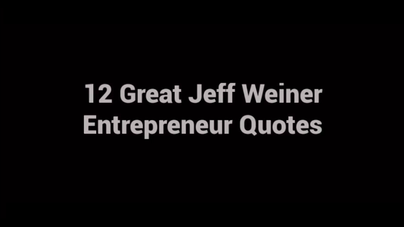 12 Great Jeff Weiner Entrepreneur Quotes [video]