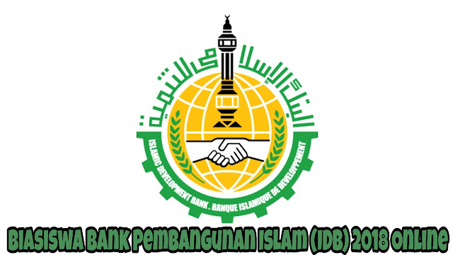Permohonan Biasiswa Bank Pembangunan Islam (IDB) 2018 Online