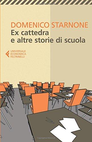 Ex cattedra e altre storie di scuola Domenico Starnone