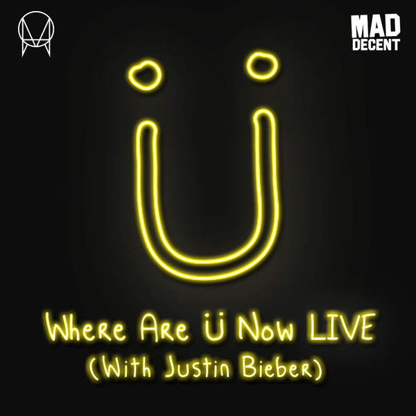 Jack Ü, Skrillex & Diplo - Where Are Ü Now (with Justin Bieber) [Live] - Single Cover