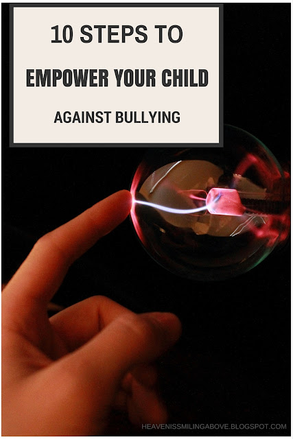 10 Steps to empower your child against bullying heavenissmilingabove.blogspot.com