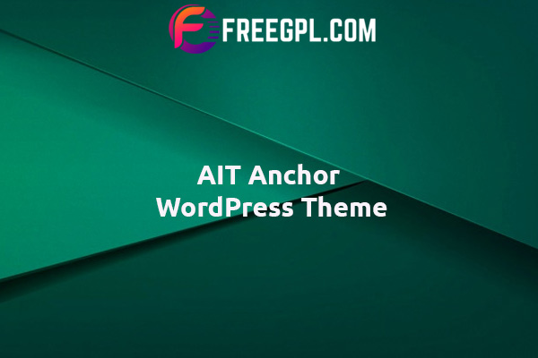 AIT Anchor WordPress Theme Nulled Download Free