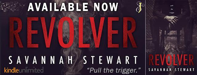 REVOLVER by Savannah Stewart @Savvy2287 @EJBookPromos #NewRelease #Exerpt #TheUnratedBookshelf