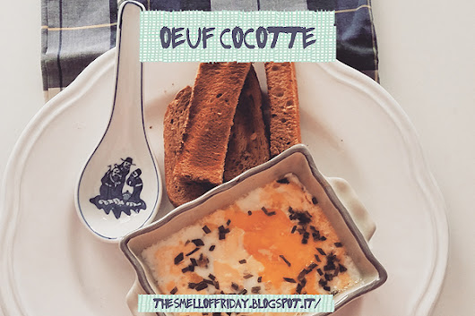 The smell of friday: Oeuf cocotte.