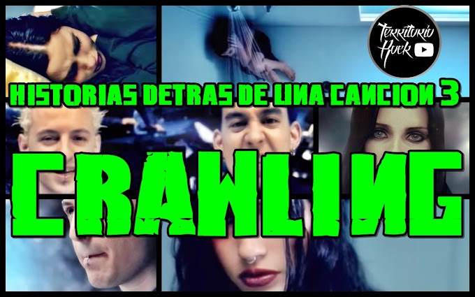 CRAWLING - Linkin Park | Historias detrás de una canción #3 (VIDEO)