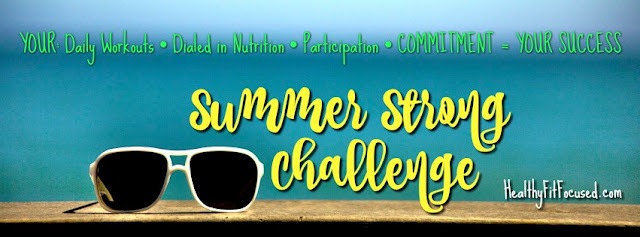 Summer Strong Health and Fitness Challenge, Julie Little Fitness, www.HealthyFitFocused.com
