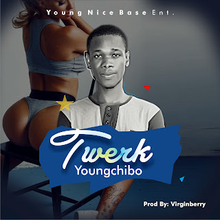 Sponsored Music: Young Chibo - Twerk (Prod. @Virginberrybeat) @chiboogbonda