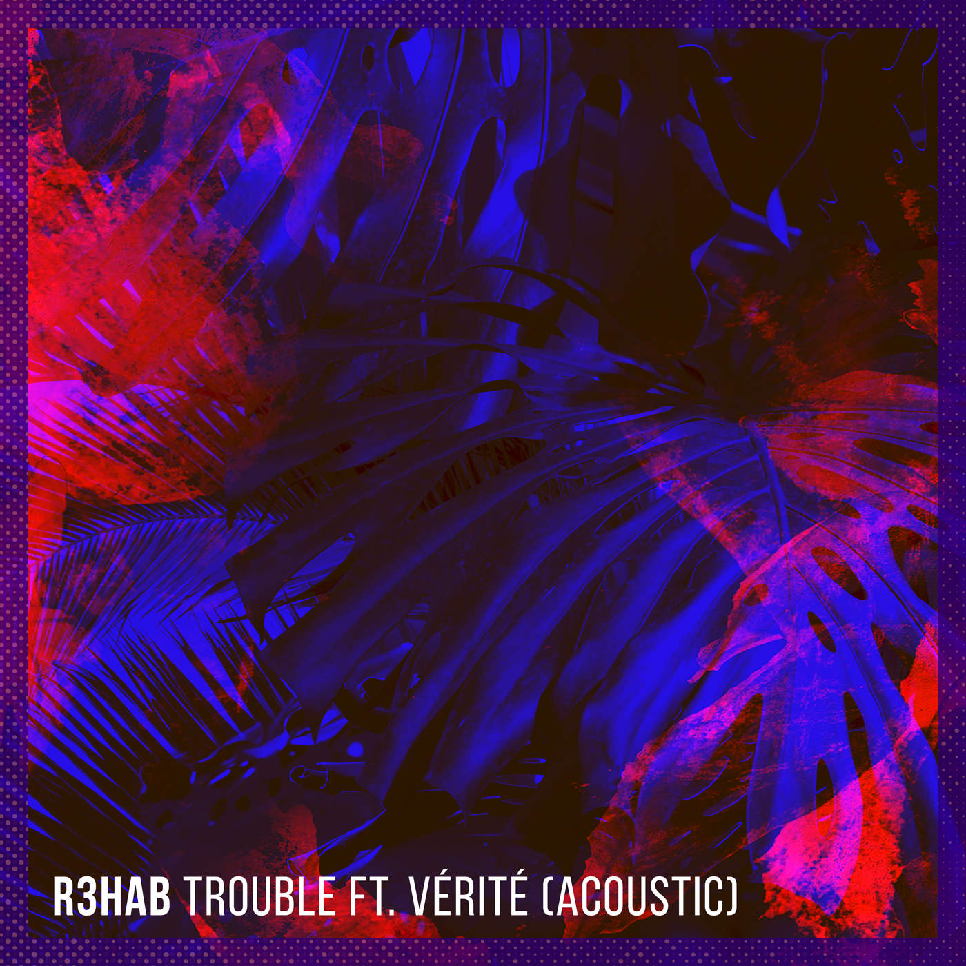 R3hab - Trouble (feat. VÉRITÉ) [Acoustic] - Single Cover