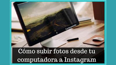 como-subir-fotos-desde-computadora-a-instagram