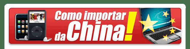 como-importar-produtos-marcas-da-china