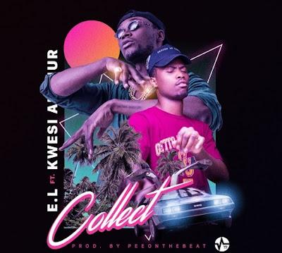 EL ft. Kwesi Arthur – Collect (Mp3 Download)
