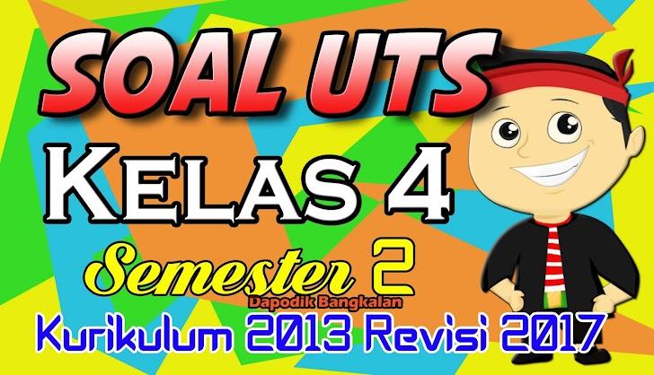 Download SOAL UTS Kelas 4 Semester 2 Kurikulum 2013 Revisi 2017 Lengkap dengan Kunci Jawaban