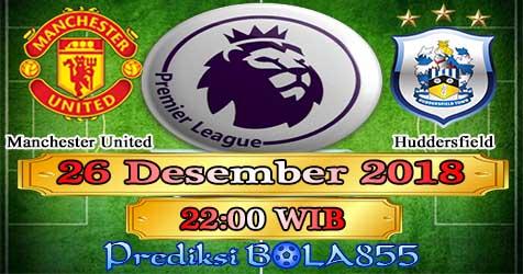 Prediksi Bola855 Manchester United vs Huddersfield 26 Desember 2018