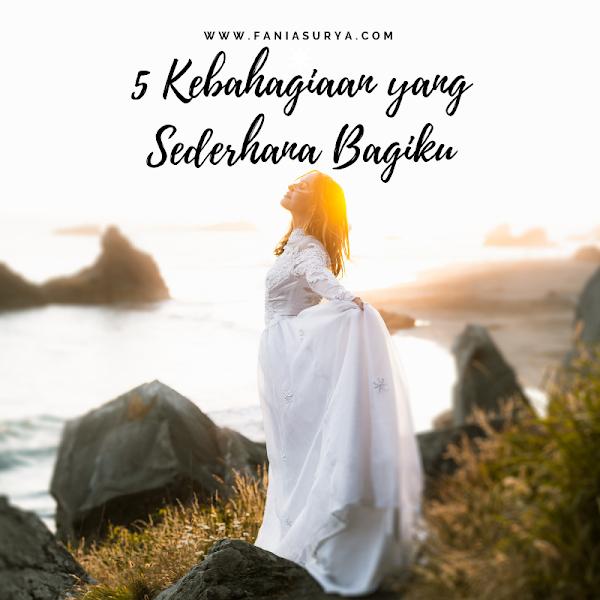 5 Kebahagiaan yang Sederhana Bagiku